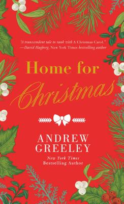 Home for Christmas - Greeley, Andrew M