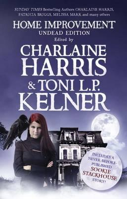 Home Improvement: Undead Edition - Harris, Charlaine (Editor), and Kelner, Toni L. P. (Editor)