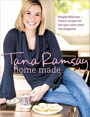 Home Made: Good, Honest Food Made Easy - Ramsay, Tana