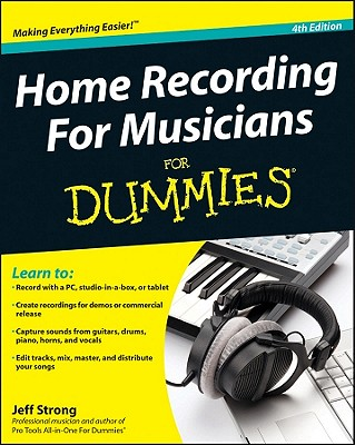 Home Recording for Musicians For Dummies - Strong, Jeff