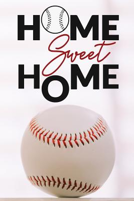 Home Sweet Home: Baseball Notebook / 120 ruled Pages / Perfect for writing, journaling, taking notes and planning / Small size / Glossy and flexible cover / Perfect gift of baseball fans! - Loveable Books