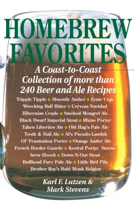 Homebrew Favorites: A Coast-To-Coast Collection of More Than 240 Beer and Ale Recipes - Lutzen, Karl F, and Stevens, Mark