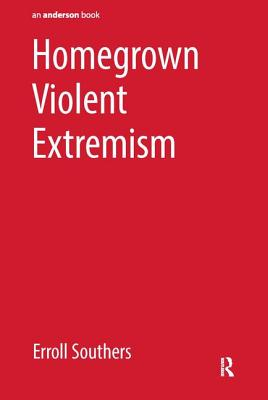 Homegrown Violent Extremism - Southers, Erroll