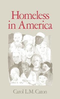 Homeless in America - Caton, Carol L M (Editor)