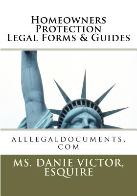 Homeowners Protection Legal Forms & Guides - Victor, Esquire MS Danie