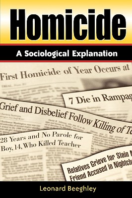 Homicide: A Sociological Explanation - Beeghley, Leonard