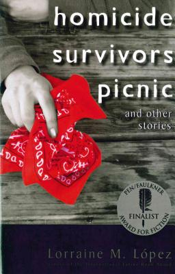 Homicide Survivors Picnic and Other Stories - Lopez, Lorraine M