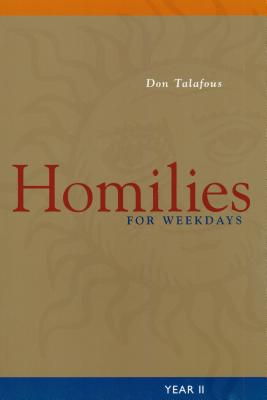 Homilies for Weekdays: Year II - Talafous, Don