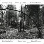 Hommage ? R. Sch.: Gy�rgy Kurt�g, Robert Schumann