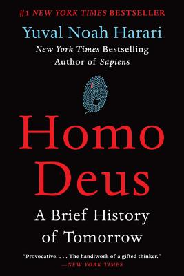 Homo Deus: A Brief History of Tomorrow - Harari, Yuval Noah, Dr.