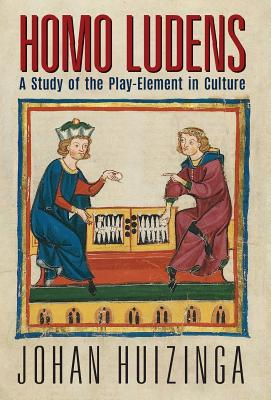 Homo Ludens: A Study of the Play-Element in Culture - Huizinga, Johan