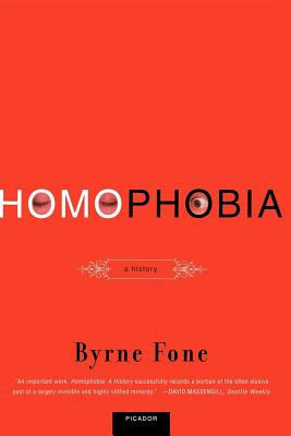 Homophobia: A History - Fone, Byrne