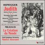 Honegger: Judith; Milhaud: La Creation