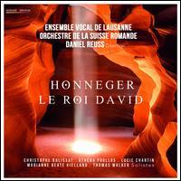 Honegger: Le Roi David - Christophe Balissat; Ensemble Vocal de Lausanne; Lucie Chartin (soprano); Marianne Beate Kielland (mezzo-soprano);...