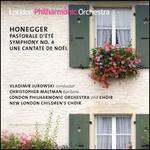 Honegger: Pastorale d'?t?; Symphony No. 4; Une Cantate de No?l