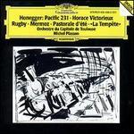 Honegger: Prelude; Pastorale d'Été; Poème Symphonique; Horace Victorieux