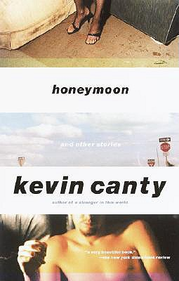 Honeymoon and Other Stories - Canty, Kevin
