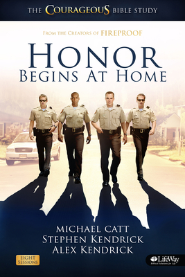 Honor Begins at Home Leaders Kit: The Courageous Bible Study - Catt, Michael
