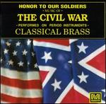 Honor to Our Soldiers [Civil War Music Performed on Original Instruments]