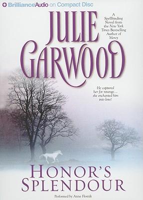 Honor's Splendour - Garwood, Julie, and Flosnik, Anne (Performed by)