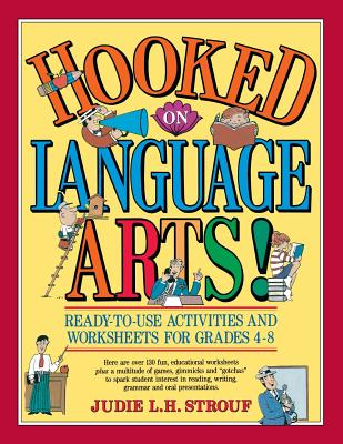 Hooked on Language Arts!: Ready-To-Use Activities and Worksheets for Grades 4-8 - Strouf, Judie L H
