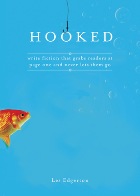 Hooked: Write Fiction That Grabs Readers at Page One & Never Lets Them Go - Edgerton, Les