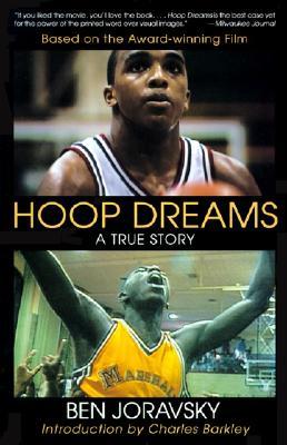 Hoop Dreams: The True Story of Hardship and Triumph - Joravsky, Ben