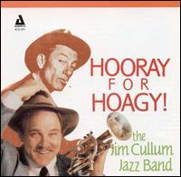 Hooray for Hoagy! - Jim Cullum Jazz Band