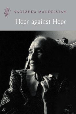 Hope Against Hope - Mandelstam, Nadezhda