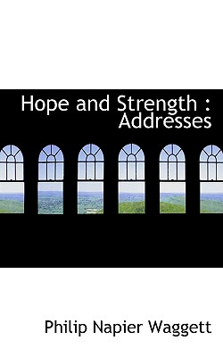 Hope and Strength: Addresses - Waggett, Philip Napier
