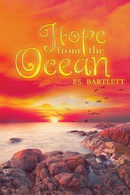 Hope from the Ocean - Bartlett, P S