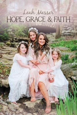 Hope, Grace & Faith - Messer, Leah