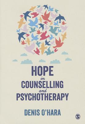 Hope in Counselling and Psychotherapy - O'Hara, Denis