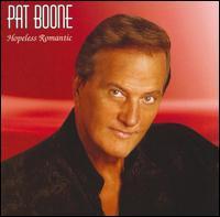 Hopeless Romantic - Pat Boone