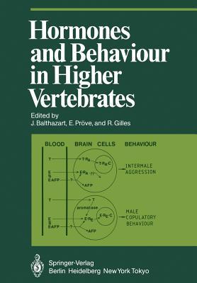 Hormones and Behaviour in Higher Vertebrates - Balthazart, J (Editor)