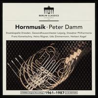 Hornmusik - Amadeus Webersinke (piano); Clemens Dillner (horn); Dieter Pansa (horn); Hansjurgen Scholze (organ); Joachim Ulbricht (horn);...
