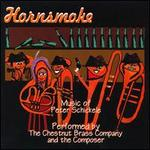 Hornsmoke: Brass Music of Peter Schickele