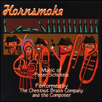 Hornsmoke: Brass Music of Peter Schickele - Chestnut Brass Company (brass ensemble); Marian Hesse (french horn); Peter Schickele; Peter Schickele (piano)