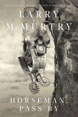 Horseman, Pass by - McMurtry, Larry