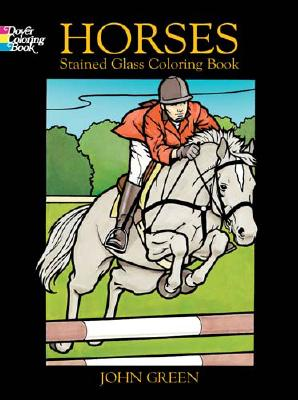 Horses Stained Glass Coloring Book - Green, John