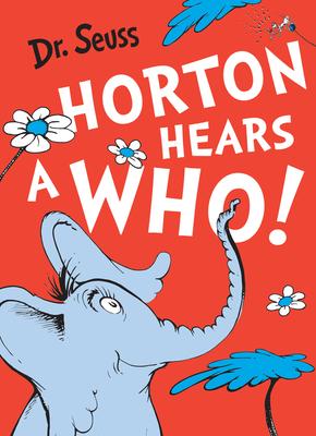 Horton Hears a Who - Dr. Seuss