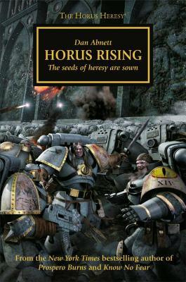 Horus Rising: The Seeds of Heresy Are Sown - Abnett, Dan