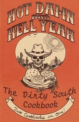 Hot Damn and Hell Yeah / Dirty South: A Vegan Cookbook - Splint, Ryan, and Mazuz, Vanessa