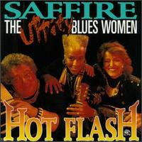 Hot Flash - Saffire -- The Uppity Blues Women