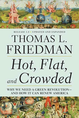 Hot, Flat, and Crowded 2.0: Why We Need a Green Revolution--And How It Can Renew America - Friedman, Thomas L