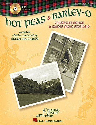 Hot Peas & Barley-O: Children's Songs & Games from Scotland - Brumfield, Susan