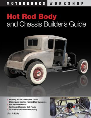 Hot Rod Body and Chassis Builder's Guide - Parks, Dennis W