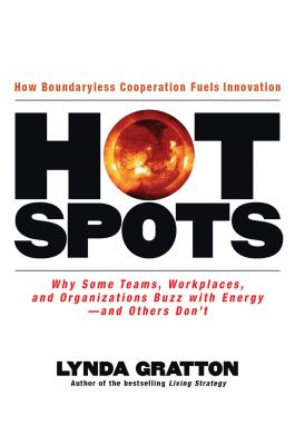 Hot Spots: Why Some Teams, Workplaces, and Organizations Buzz with Energy # and Others Don't - Gratton, Lynda