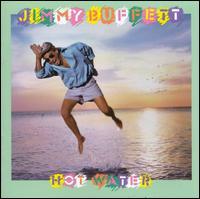 Hot Water - Jimmy Buffett