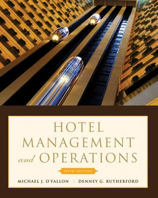 Hotel Management and Operations - Rutherford, Denney G, and O'Fallon, Michael J